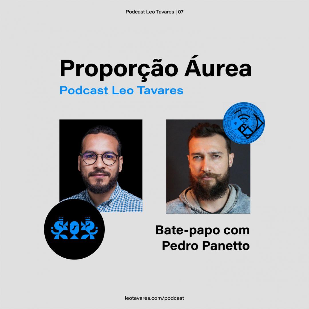 Podcast Leo Tavares porporção áurea Pedro Panetto Leo Tavares